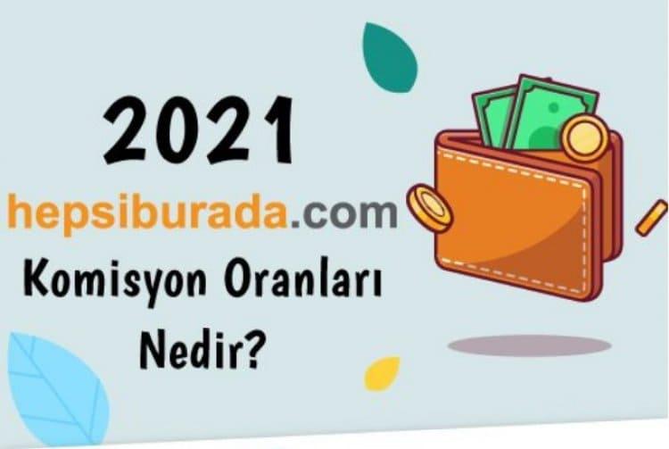 2021 Hepsiburada Komisyon Oranları Nedir?