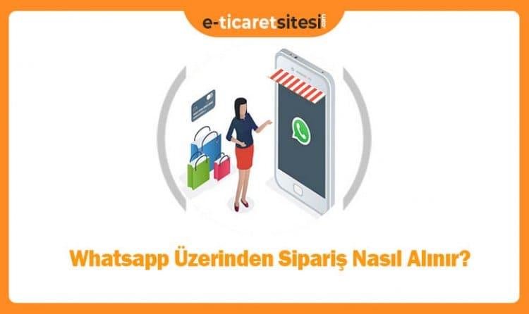 Whatsapp Üzerinden Sipariş Nasıl Alınır?