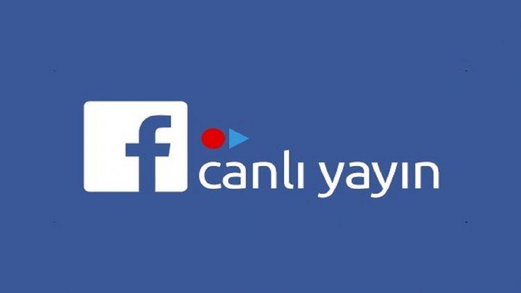Facebook Canlı Yayını