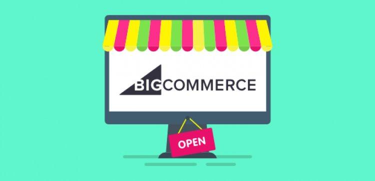 BigCommerce Nedir, E-ticaret Sitesi Kurulabilir mi